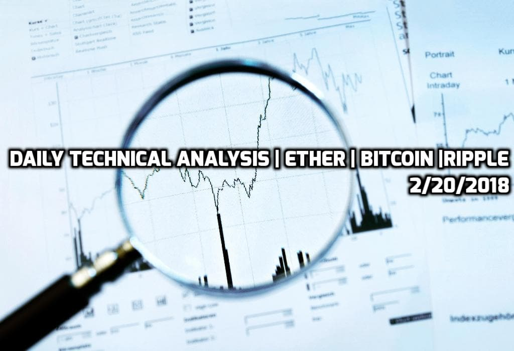 Daily Technical Analysis | Ether | Bitcoin | Ripple 2/20/2018